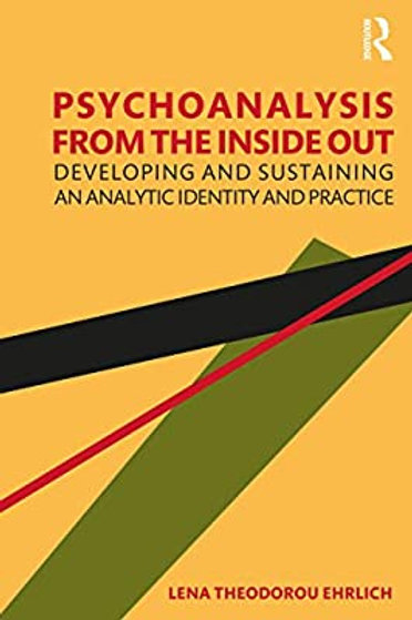 psychoanalysis from the inside out/Lena Theodorou Ehrlich