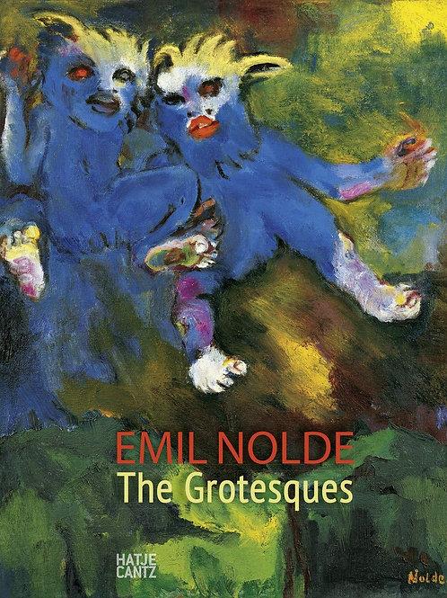 Emil Nolde: The Grotesques/ Caroline Dieterich