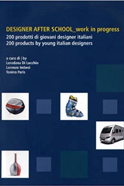 Designer After School Work in Progress/ Loredana Di Lucchio