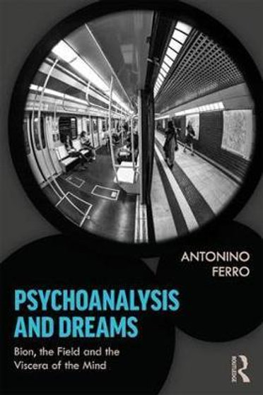 Psychoanalysis and Dreams/ Antonino Ferro