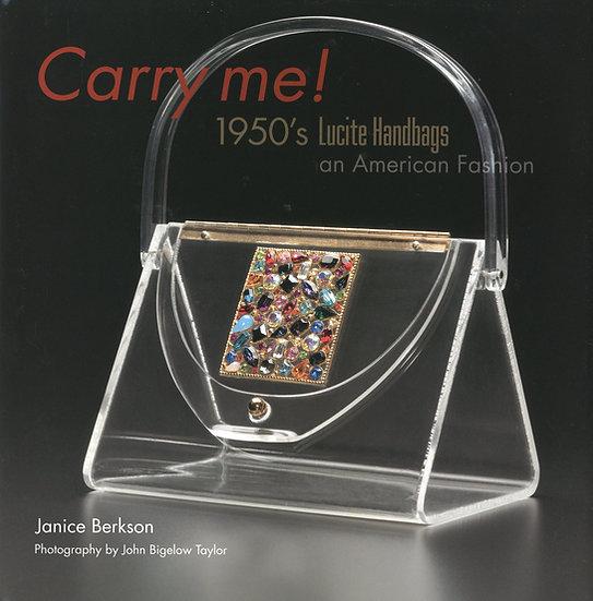 Carry Me: 1950's Lucite Purses/ Janice Berkson