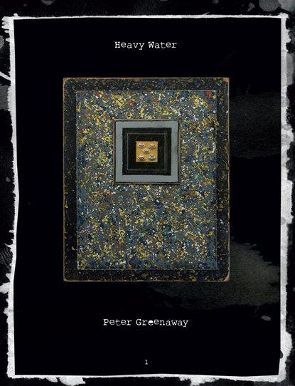 Heavy Water, Peter Greenaway