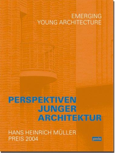 Perspektiven junger Architektur/ Hans Heinrich Müller Preis