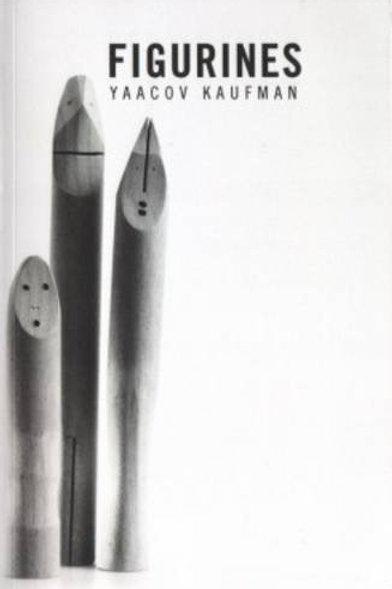 Yaacov Kaufman: Figurines/ Meirav Rahat