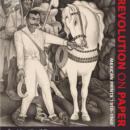 Revolution on Paper: Mexican Prints 1910-1960/ Dawn & Alison McClean Ades