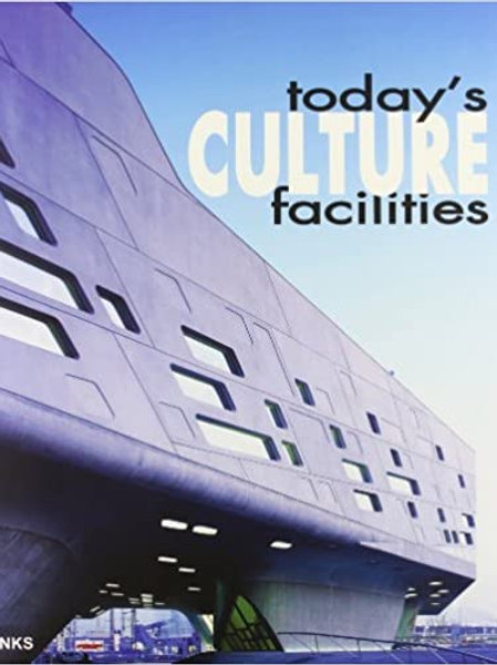 today's culture facilities/ Eduard Broto