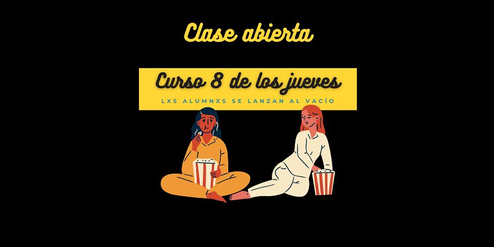 CLASE ABIERTA CURSO 8 (JUEVES)