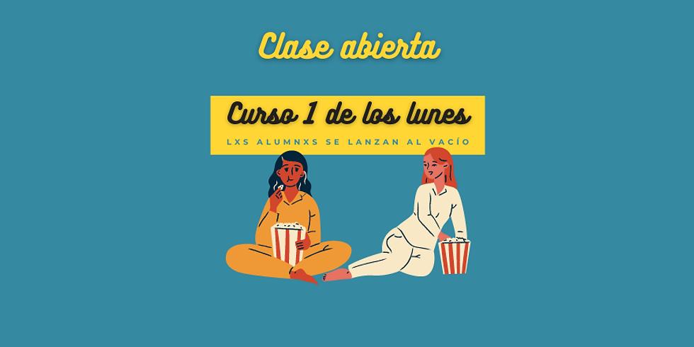 CLASE ABIERTA CURSO 1 (LUNES)