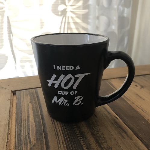 Hot Cup of Mr. B. Mug