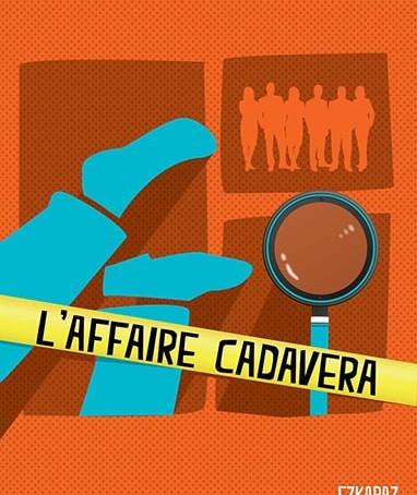 L'affaire Cadavera - Ezkapaz de Montréal