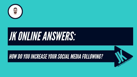 How do you increase your social media following?