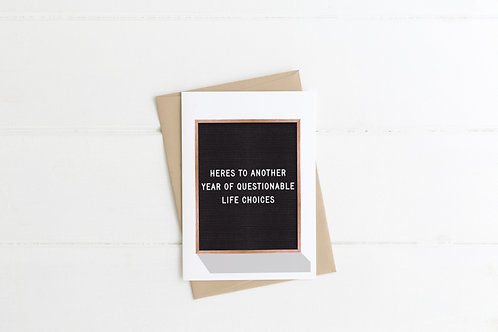 Heres to Another Year of Questionable Life Choices | Birthday Card | Funny Birth