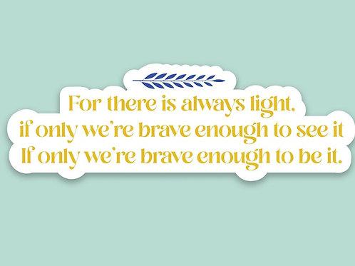 Amanda Gorman There is always light Sticker   Inauguration Poem
