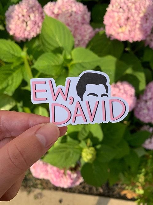 Ew David Schitts Creek Sticker