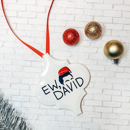 Ew David Ornament