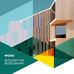 WOOD - BUILDING THE BIOECONOMY.jpg