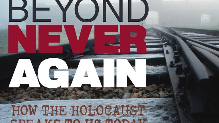 Beyond Never Again