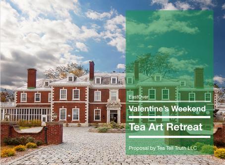 2020 Valentine's Plans 【Tea Art Retreat 】