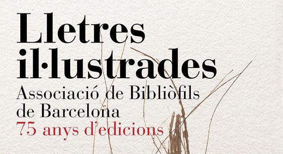 L'Associació de Bibliòfils de Barcelona: 75 anys estimant els llibres