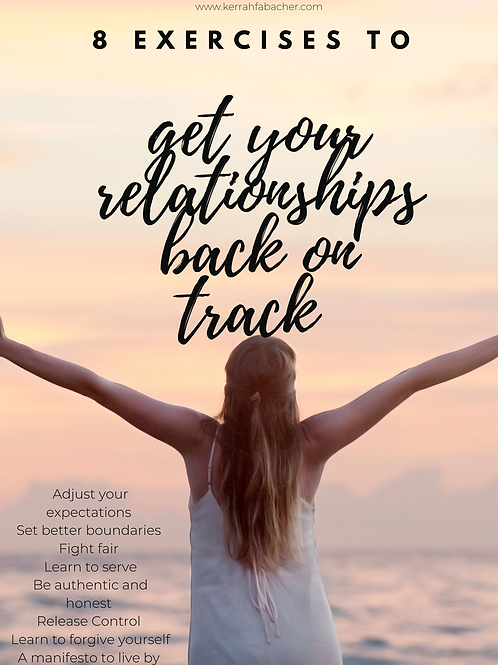 Eight Exercises to Get Your Relationships Back on Track