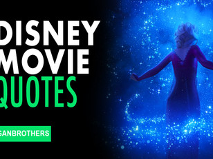 50 Of The Best Life Quotes From Disney Movies