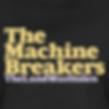 The Machine Breakers