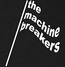 The Machine Breakers