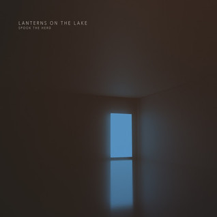 New Release: Lanterns on the Lake announce 4th studio album Spook the Herd