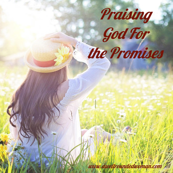 Praise God for the Promises