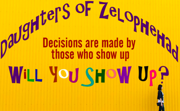 Daughters of Zelophehad: Will You Show Up?