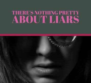 How to be the Most Unattractive Version of Yourself Possible…There's Nothing Pretty About Liars