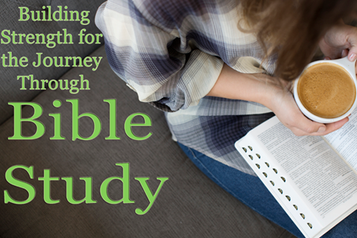 Building Strength For The Journey -- Bible Study