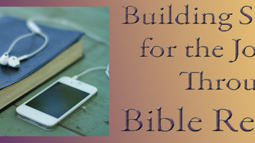 Building Strength for the Journey Through Bible Reading