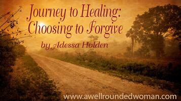 Journey to Healing: Choosing to Forgive