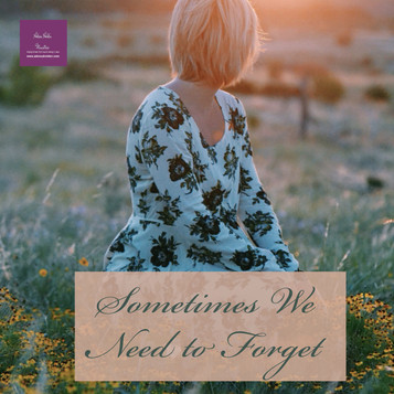 Sometimes We Need to Forget