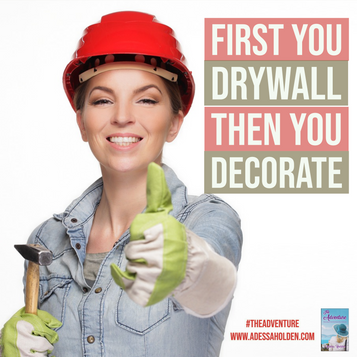 First You Drywall Then You Decorate
