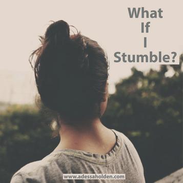 What If I Stumble?