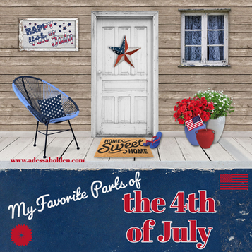 My Favorite Parts of the 4th of July