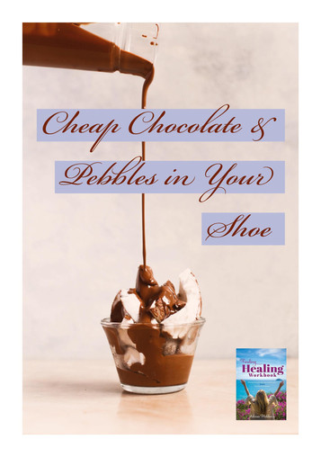 Cheap Chocolate & Pebbles in Your Shoes