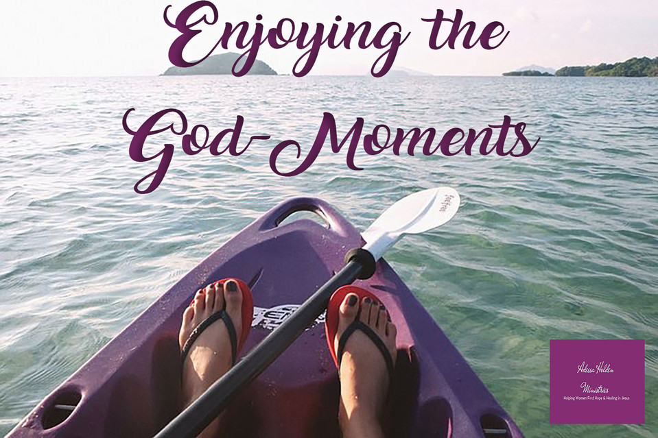 Enjoying the God-Moments
