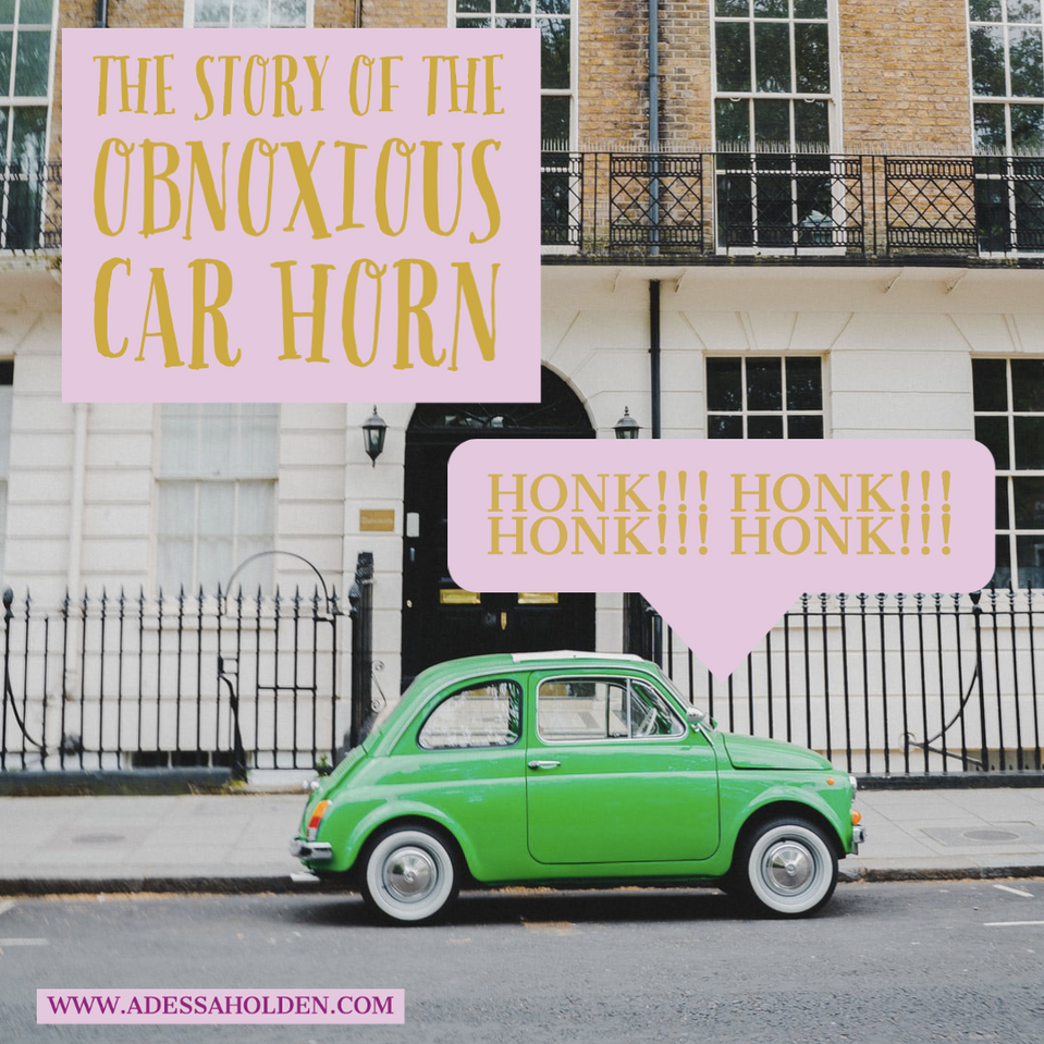 The Story of The Obnoxious Car Horn