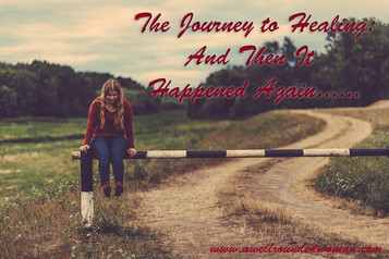Journey to Healing: And Then It Happened Again....