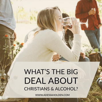 What's the Big Deal About Christians and Alcohol?