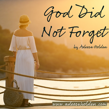 God Did Not Forget