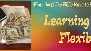What Does The Bible Have to Say About Money?   Learning to Be Flexible