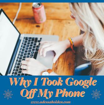 Why I Took Google Off My Phone