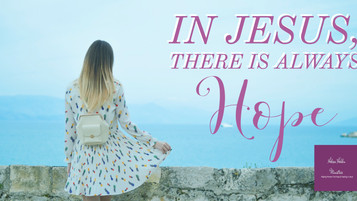 In Jesus, There is Always Hope