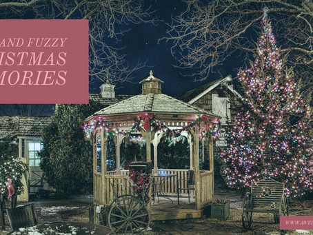 Warm and Fuzzy Christmas Memories