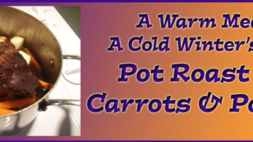 A Warm Meal for a Cold Night:  Pot Roast with Carrots and Potatoes