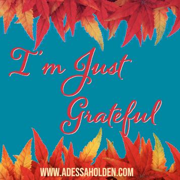I'm Just Grateful